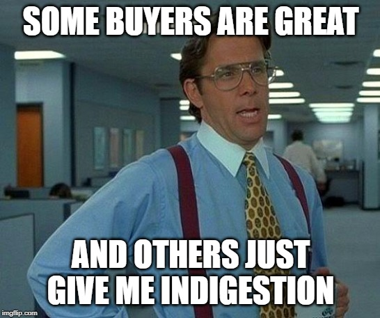 buyers%20give%20me%20indigestion
